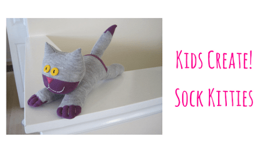 Kids Create Weekend! Sock Kitties - Learn to Sew While Having Fun!