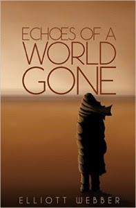 Echoes of a World Gone by Elliott Webber