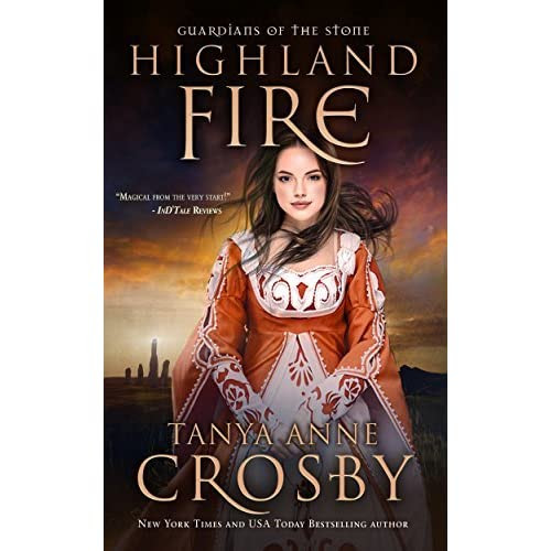 Highland Fire (Guardians of the Stone, #1) by Tanya Anne Crosby — Reviews, Discussion, Bookclubs, Lists