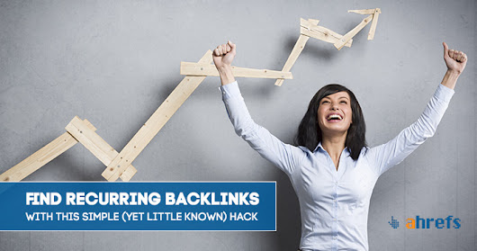 Find Your Competitor's Recurring Backlink Sources with this Simple (yet little known) Hack