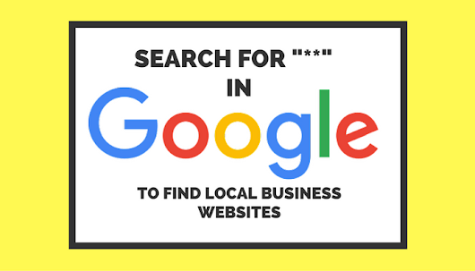 "Hidden Google Command: Search ""**"" For a List of Local Business Websites - Search Engine Journal"