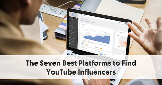 The 7 Best Platforms to Find YouTube Influencers in 2019