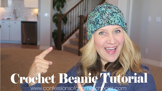 Crochet Beanie Tutorial - Confessions of a Homeschooler