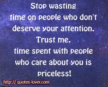 Attention Quotes People Who Care About You Is Time Well Spent