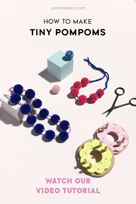 How To Make Tiny Pompoms with Pom Maker - Pom Maker Blog