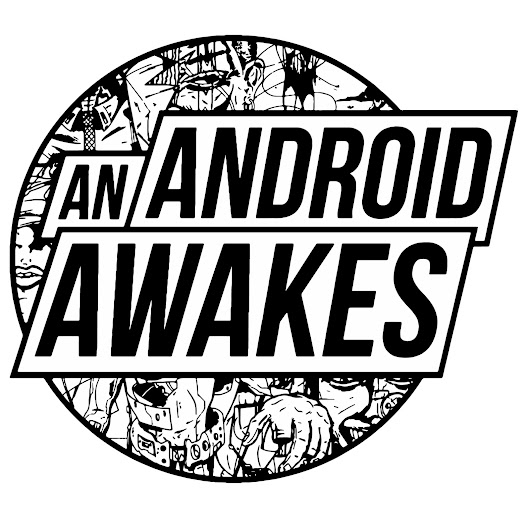 An Android Awakes and a fascinating Q&A with Mike French and Karl Brown