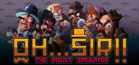 Oh Sir! The Insult Simulator helps you beat enemies with proper British insults - Indie Mods