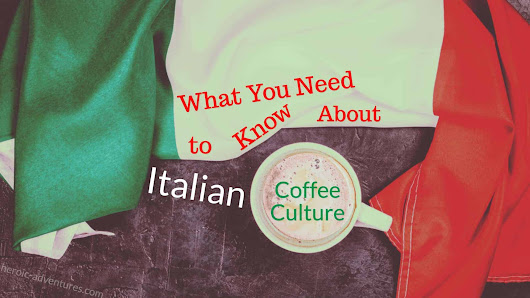 What You Need to Know About Italian Coffee Culture