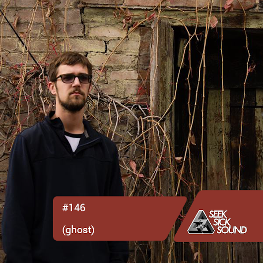 SSS Podcast #146 : (ghost)  - SSS / SeekSickSound