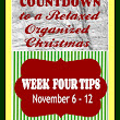 Ten Week Countdown to a Relaxed, Organized Christmas – WEEK FOUR TIPS – HOME AGAIN Jiggety-Jig!