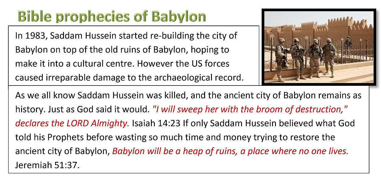 Here again we have Babylon's stories told in the Bible, and real life locations proving actual events that really happened, Archaeology over and over again, PROVING THE BIBLE!
