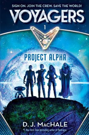 Voyagers: Project Alpha (Book 1) by