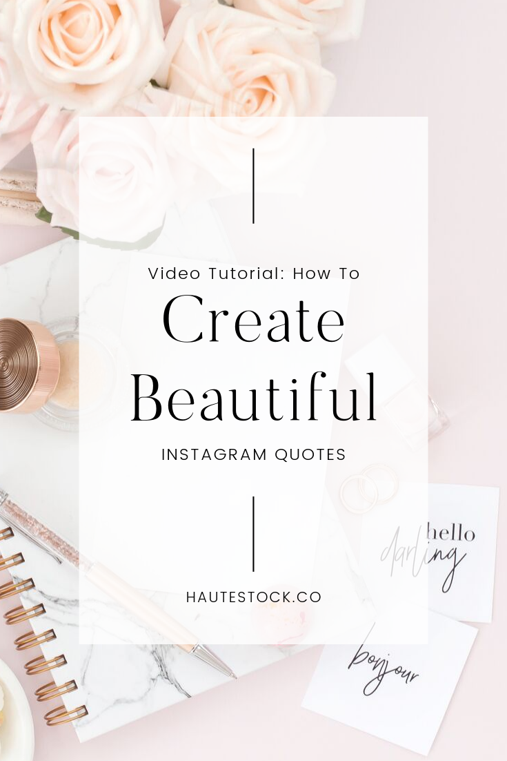 Video Tutorial Create Beautiful Instagram Quotes Haute Stock Styled Stock Photography