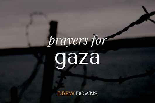 Prayers For the Living After the Massacre in Gaza.