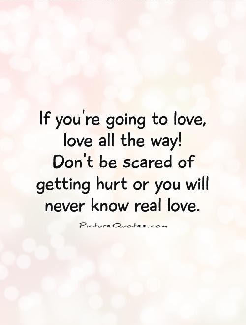 Quotes About Scared Of Love 106 Quotes
