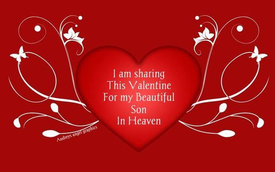 I Am Sharing This Valentine For My Beautiful Son In Heaven Pictures