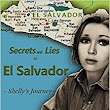 Secrets and Lies in El Salvador: Shelly's Journey: Sherrie Miranda: 9781507837016: Amazon.com: Books