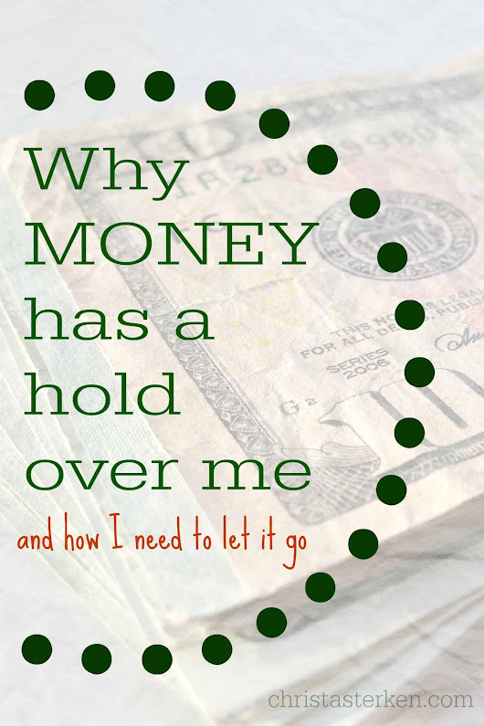 Why Money Has A Hold Over Me