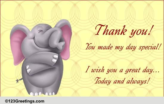 You Made My Day Special Free Birthday Thank You Ecards 123