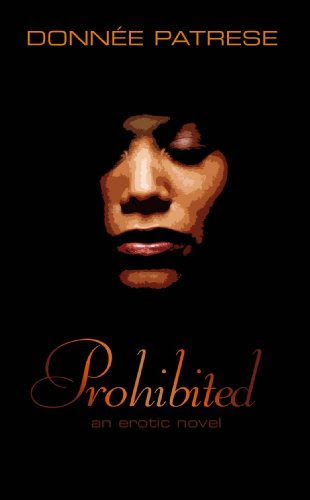 Prohibited: an erotic novel by Donnee Patrese