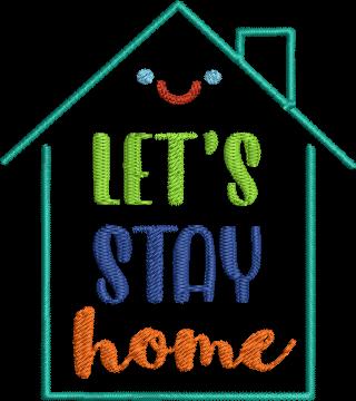 Let S Stay Home Machine Embroidery Design Quarantine Design