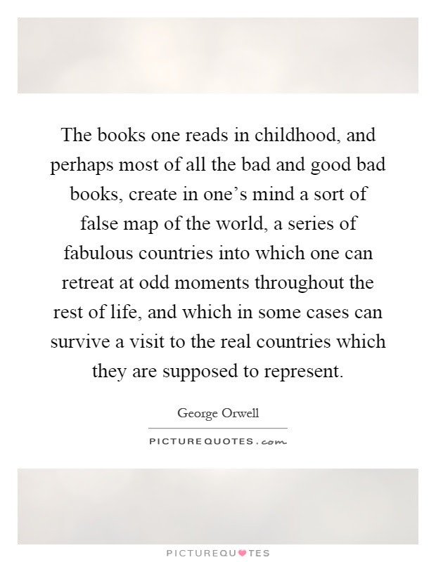 The Books One Reads In Childhood And Perhaps Most Of All The