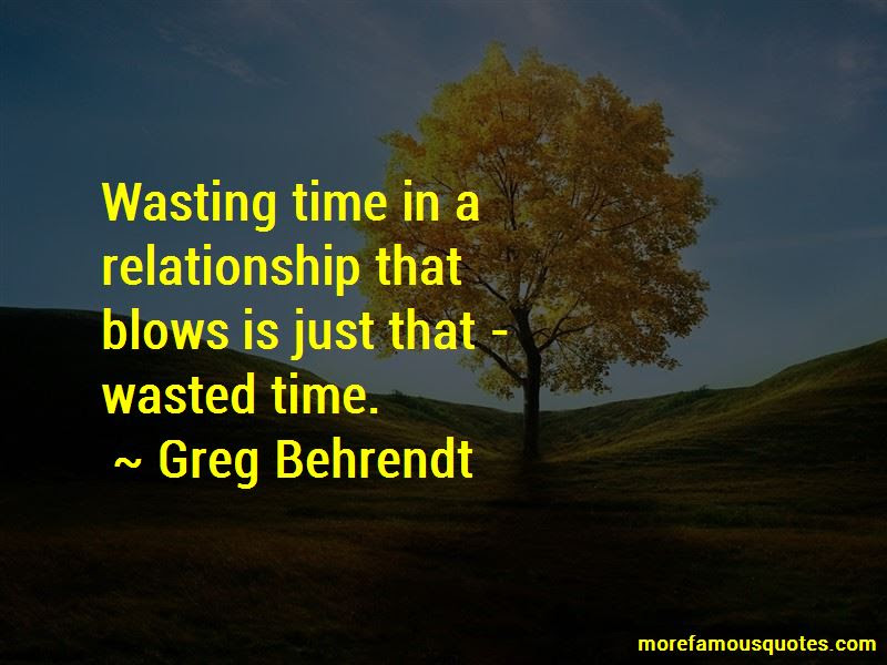 Wasting Time In Relationship Quotes Top 2 Quotes About Wasting Time