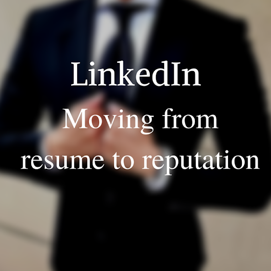 Why You Should Move From Resume To Reputation
