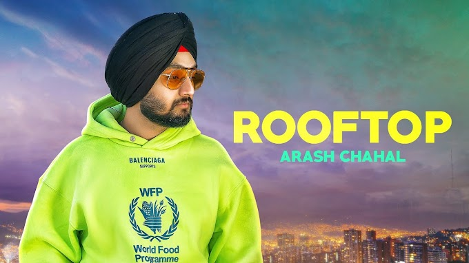 Rooftop Lyrics Arash Chahal