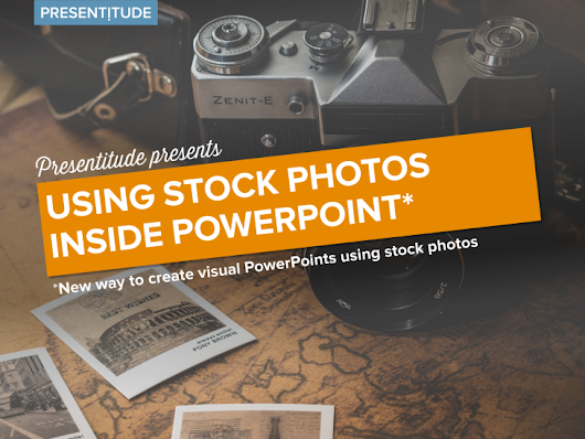 New way to create visual PowerPoints using stock photos - Presentitude -