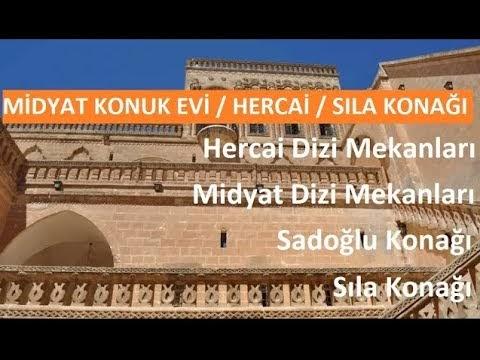 Midyat Konuk Evi / Mardin / Sıla Konağı / Hercai Şadoğlu Konağı / Dizi Mekanları