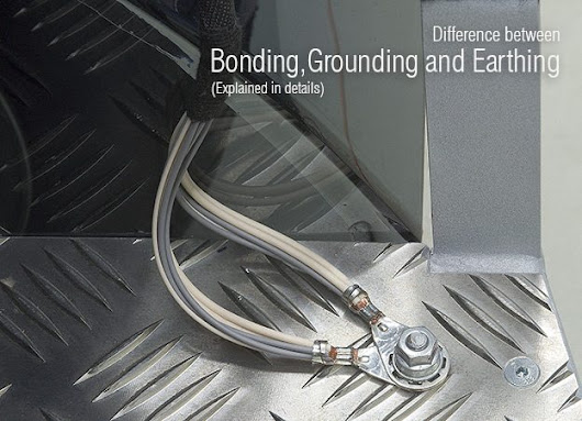 What is the difference between Bonding, Grounding and Earthing?