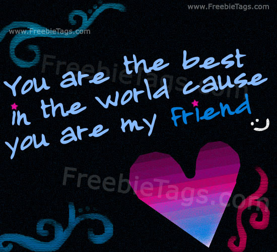 You Are The Best In The World Because You Are My Friend Facebook Tag