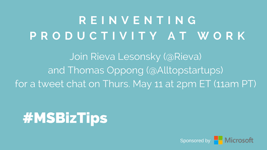 Join Us for a Twitter Chat About Reinventing Productivity at Work #MSBizTips