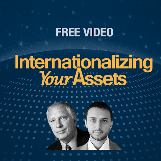 Internationalizing Your Assets -  Free online video event from InternationalMan.com