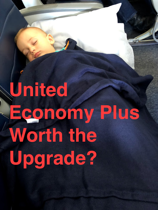 Is Economy Plus United Worth It? Family Travel with a Baby - The Reward Boss