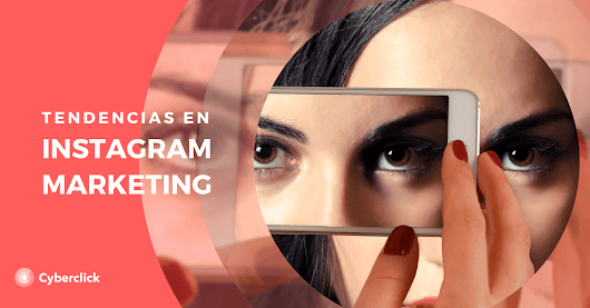 6 nuevas tendencias de Instagram Marketing