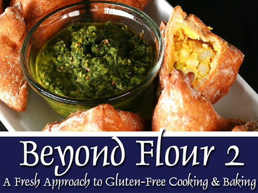 Beyond Flour 2 - A Fresh Approach to Gluten-Free Cooking by Marie Porter —  Kickstarter