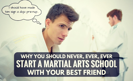 Why You Should Never Start A Martial Art School As A Business Partnership | Martial Arts Business Daily