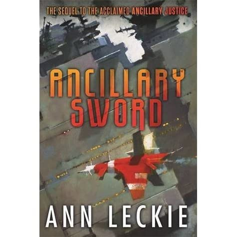 Ancillary Sword (Imperial Radch, #2) by Ann Leckie — Reviews, Discussion, Bookclubs, Lists