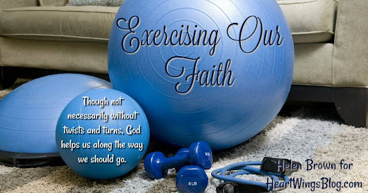 Exercising Our Faith - HeartWings Blog