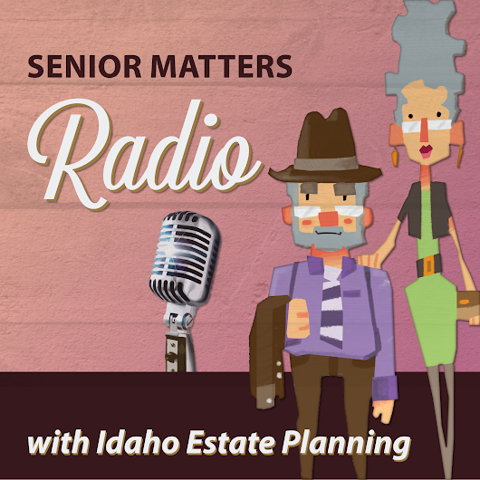 Senior Matters Radio: Get Real: Planning for Life, Death, and Disability