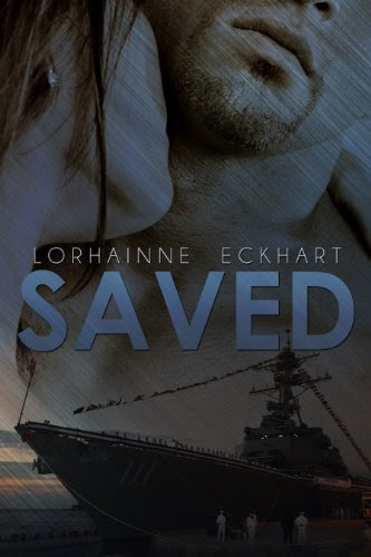 Saved: Sizzling Military Romantic Suspense by Lorhainne Eckhart