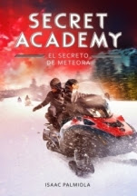 El secreto de Meteora (Secret Academy IV) Isaac Palmiola