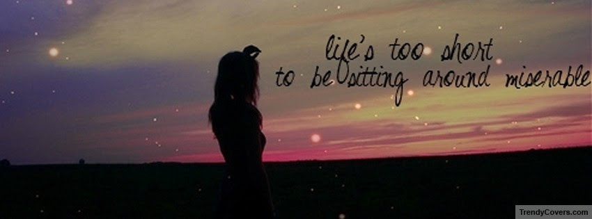 Life Is Too Short Facebook Cover Trendycovers Com