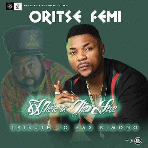 [Music] Oritse Femi – Where Is The Love (Tribute To Raskimono)