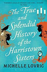 The True and Splendid History of the Harristown Sisters Lovric