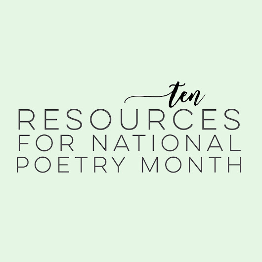 10 Resources for National Poetry Month