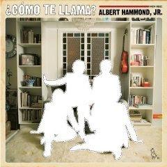 Albert Hammond, Jr. - ¿Cómo Te Llama?