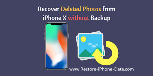 3 Ways to Recover Deleted Photos from iPhone X